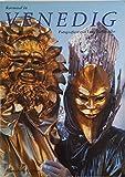 Karneval in Venedig. Mit literarischen Zeugnissen aus zwei Jahrhunderten