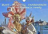 BUNT PRÄCHTIG FARBENFROH Das ist der Karneval in Venedig (Wandkalender 2021 DIN A4 quer)