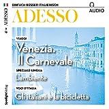 ADESSO Audio - Venezia: Il carnevale. 2/2018: Italienisch lernen Audio - Der Karneval in Venedig